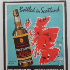 Carteles Publicitarios: CARTEL PUBLICIDAD WHISKY ESCOCES, THREE FINGERS DE-LUXE BLENDED SCOTCH WHISKY, BOTTLED IN SCOTLAND. Lote 121520767