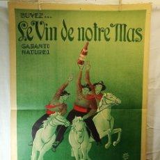 Carteles Publicitarios: CARTEL VINO FRANCES---BUVEZ LE VIN DE NOTRE MAS 1934 NÎMES--GRAN TAMAÑO 120 X 80--ORIGINAL Y RARO !!. Lote 139451626