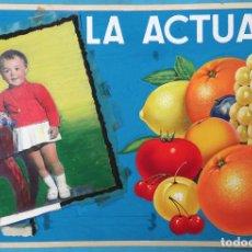 Carteles Publicitarios: CARTEL PUBLICIDAD, ETIQUETA, FRUTAS LA ACTUAL , NIÑA , PINTADO A MANO, PINTURA ORIGINAL. Lote 139643874