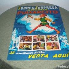 Carteles Publicitarios: CARTEL DE LA APARICION DEL ALBUM DE PULGARCITO TAMAÑO 33X50. Lote 150986518