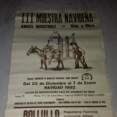 Carteles Publicitarios: CARTEL. III MUESTRA NAVIDEÑA. ANGEL MARTINEZ. VIDA Y OBRA. PUERTO DE SANTA MARIA. 1992.. Lote 151336882