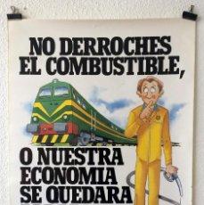 Carteles Publicitarios: CARTEL RENFE CAMPAÑA AHORRO ENERGÉTICO INTERNO 1983 MODELO COMBUSTIBLE. Lote 155551302