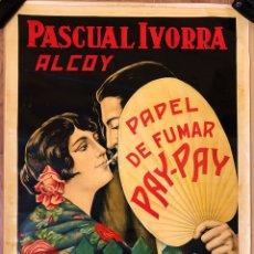 Carteles Publicitarios: CARTEL PUBLICIDAD PAPEL DE FUMAR PAY PAY , PASCUAL IVORRA , ALCOY ALICANTE , ANTIGUO , ORIGINAL.. Lote 165225958
