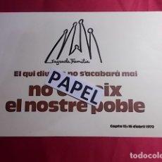 Cartazes Publicitários: SAGRADA FAMILIA. EL QUI DIU QUE NO S'ACABARÁ MAI. NO CONEIX EL NOSTRE POBLE. 1972. Lote 179024430