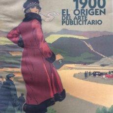 Carteles Publicitarios: ENVÍO 8€. CARTEL EXPO 1900 EL ORIGEN DEL ARTE PUBLICITARIO EN 2012. MIDE 60X42CM. Lote 265409169