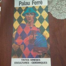 Carteles Publicitarios: POSTER PINTOR PALAU FERRÉ - ARLEQUIN - AÑO 1989 - TINTES XINESES - SALA TARRAGONA DE CAIXA BARCELONA. Lote 204824648