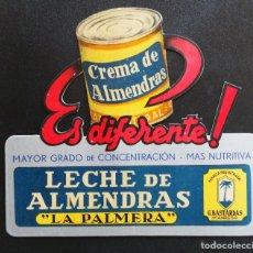 Carteles Publicitarios: ANTIGUO CARTEL PUBLICITARIO DE CARTÓN LECHE DE ALMENDRAS LA PALMERA 21,5 X 19 CMS. Lote 209836916