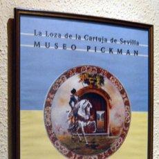 Carteles Publicitarios: MUSEO PICKMAN - LA LOZA DE LA CARTUJA DE SEVILLA - MUEL 2002. Lote 217747281