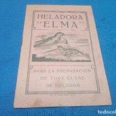 Carteles Publicitarios: HELADORA ELMA CATALOGO RECETARIO PARA LA PREPARACION DE HELADOS ( BILBAO ) AÑOS 1950.. Lote 218743360