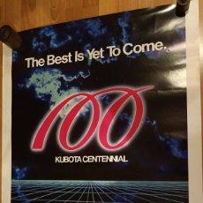 Carteles Publicitarios: CARTEL DE TRACTORES KUBOTA - CENTENARIO THE BEST IS YET TO COME. Lote 228057646