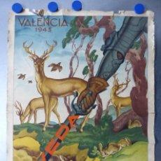 Carteles Publicitarios: VALENCIA - ASOCIACION PROVINCIAL DE CAZADORES, VEDA - ILUSTRADOR DUBON - AÑO 1945 - LIT. SIMEON DURA. Lote 234477930