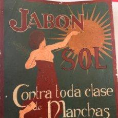 Carteles Publicitarios: ANTIGO CARTEL PUBLICITARIO DE JABÓN SOL, PINTADO A MANO, PRECIOSO, 75 X 52. Lote 257808100