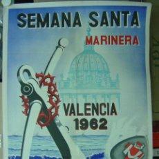 Carteles de Semana Santa: CARTEL SEMANA SANTA MARINERA - VALENCIA - AÑO 1962. Lote 27304046