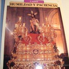 Carteles de Semana Santa: CADIZ, HUMILDAD Y PACIENCIA, DOMINGO SANTO, SEMANA SANTA. Lote 11658995