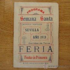 Affiches de Semaine Sainte: PROGRAMA SEMANA SANTA. GRANDES FESTEJOS, SEVILLA 1911. CORRIDAS DE TOROS. FERIA. FIESTAS DE PRIMAVER. Lote 26071069