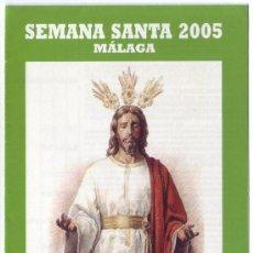 Carteles de Semana Santa: SEMANA SANTA MÁLAGA 2005: HORARIOS E ITINERARIOS DE LOS DESFILES PROCESIONALES. PRENDIMIENTO.. Lote 26765465