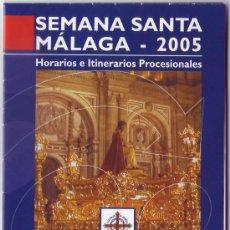Carteles de Semana Santa: SEMANA SANTA MÁLAGA 2005: HORARIOS E ITINERARIOS DE LOS DESFILES PROCESIONALES. EMT.. Lote 26765471