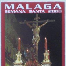 Carteles de Semana Santa: ITINERARIO SEMANA SANTA MALAGA AÑO 2003. Lote 24743222