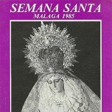 Carteles de Semana Santa: SEMANA SANTA DE MALAGA 1985 HORARIO E ITINERARIO DE LAS PROCESIONES.. Lote 25931505