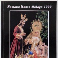 Carteles de Semana Santa: LIBRO ITINERARIO SEMANA SANTA MALAGA AÑO 1999. Lote 27607393