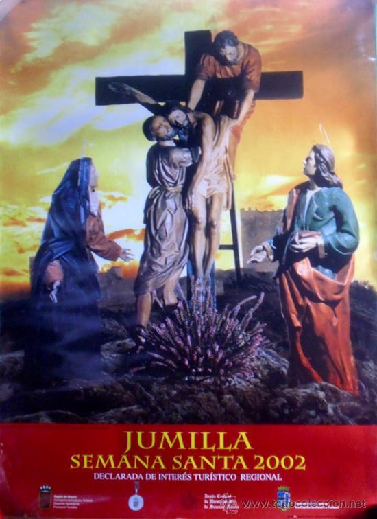 JUMILLA. MURCIA. SEMANA SANTA 2002. 68'5 X 49'5 CM. (Coleccionismo - Carteles Gran Formato - Carteles Semana Santa)