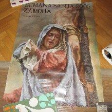 Carteles de Semana Santa: SEMANA SANTA ZAMORA 2005 JUNTA PRO SEMANA SANTA.. Lote 28726206