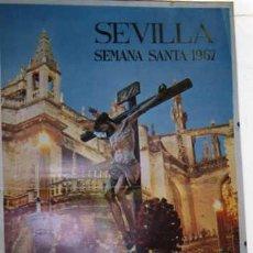 Affiches de Semaine Sainte: SEVILLA. SEMANA SANTA. 1967. CARTEL DE 68 X 45 CM. FOTO LUIS ARENAS. GRÁFICAS DEL SUR.. Lote 28885562