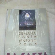 Carteles de Semana Santa: LA SAETA 2004 SEMANA SANTA MALAGA. Lote 30524323
