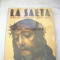 Carteles de Semana Santa: LA SAETA 2007 SEMANA SANTA MALAGA. Lote 30524352