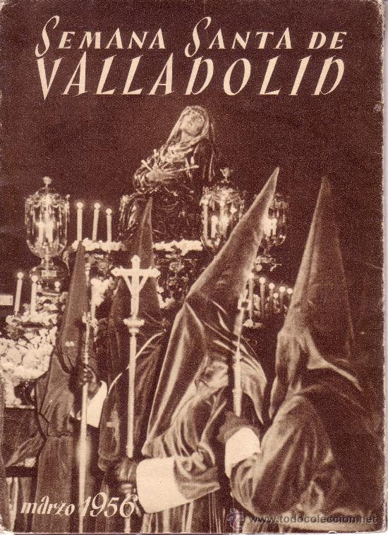 SEMANA SANTA DE VALLADOLID - PROGRAMA DE LAS COFRADIAS DEL AÑO 1956 - VER ADICIONALES (Coleccionismo - Carteles Gran Formato - Carteles Semana Santa)