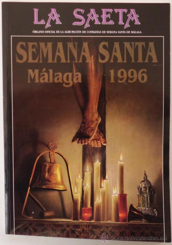 REVISTA LA SAETA AGRUPACION DE COFRADIAS DE LA SEMANA SANTA DE MALAGA AÑO 1996 (Coleccionismo - Carteles Gran Formato - Carteles Semana Santa)