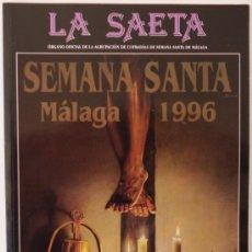 Carteles de Semana Santa: REVISTA LA SAETA AGRUPACION DE COFRADIAS DE LA SEMANA SANTA DE MALAGA AÑO 1996. Lote 31678350