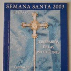 Carteles de Semana Santa: ITINERARIO SEMANA SANTA MALAGA AÑO 2003. Lote 32360263