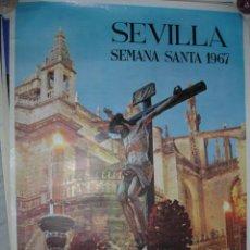 Carteles de Semana Santa: CARTEL SEMANA SANTA SEVILLA 1967. Lote 99862991
