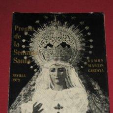 Carteles de Semana Santa: PREGON DE LA SEMANA SANTA DE SEVILLA DEL AÑO 1972 - RAMON MARTIN CARTAYA . Lote 32831236