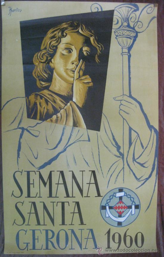 CARTEL.SEMANA SANTA.GERONA 1960.J.PORTAS.LIT.SUCS. DE JOSE SABADELL-BARÑA.MED:97 X 60 CMS. (Coleccionismo - Carteles Gran Formato - Carteles Semana Santa)