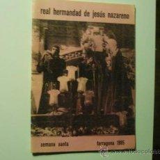 Carteles de Semana Santa: PROGRAMA SEMANA SANTA REAL HERMANDAD JESUS NAZARENO -1985 TARRAGONA. Lote 36633240