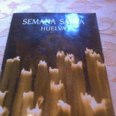 Carteles de Semana Santa: SEMANA SANTA DE HUELVA 35 LAMINAS FOTOGRAFICAS DE SU SEMANA SANTA FOTOS EN EL INTERIOR DE LA INFOR. Lote 39307890