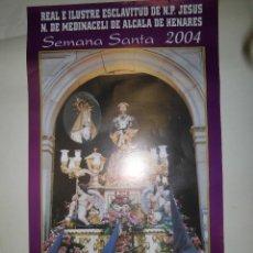 Carteles de Semana Santa: SEMANA SANTA DEL 2004 DE ALCALA DE HENARES 38 X 64. Lote 39343100