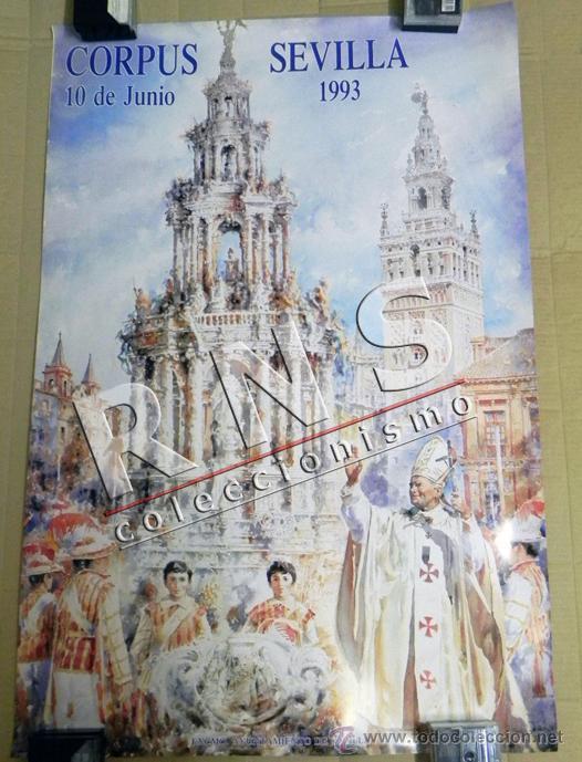CARTEL CORPUS CHRISTI EN SEVILLA AÑO 1993 - JOSÉ GONZÁLEZ PAPA JUAN PABLO II RELIGIÓN CRISTIANA ARTE (Coleccionismo - Carteles Gran Formato - Carteles Semana Santa)