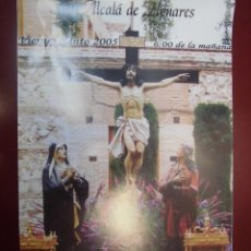 Carteles de Semana Santa: SEMANA SANTA DEL 2005 DE ALCALA DE HENARES 32 X 49 CTMS. Lote 39878425