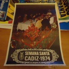 Carteles de Semana Santa: GRAN CARTEL ORIGINAL SEMANA SANTA DE CADIZ 1974. Lote 39960126