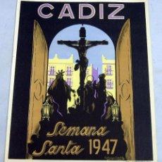 Carteles de Semana Santa: CARTEL SEMANA SANTA CÁDIZ 1947 LITOGRAFÍA ORTEGA VALENCIA. Lote 40803631