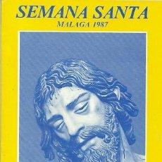 Carteles de Semana Santa: SEMANA SANTA MALAGA ITINERARIO Y HORARIOS DE LAS PROCESIONES AÑO 1987. Lote 40871456