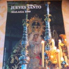 Carteles de Semana Santa: SEMANA SANTA DE MALAGA. CARTEL ESPERANZA DE TODOS 1999. 3 X 2. Lote 41586121