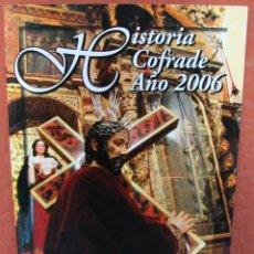 Carteles de Semana Santa: HISTORIA COFRADE AÑO 2006 MALAGA EL SOL DE ANTEQUERA - SEMANA SANTA. Lote 41698441
