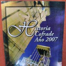 Carteles de Semana Santa: HISTORIA COFRADE AÑO 2007 MALAGA EL SOL DE ANTEQUERA - SEMANA SANTA. Lote 41698529