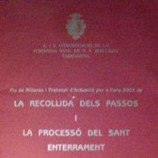 Carteles de Semana Santa: SEMANA SANTA. TARRAGONA. PLA DE MILLORES I PROTOCOL DE LA RECOLLIDA DELS PASSOS. 2007. Lote 42377494