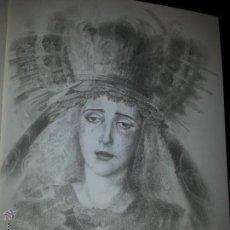 Carteles de Semana Santa: 24 X 16 ILUSTRACION SEMANA SANTA SEVILLA - VIRGEN O CRISTO , IDEAL PARA ENMARCAR. Lote 42815538