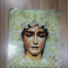 Carteles de Semana Santa: CARTEL EL MANTO DE NUESTRA SEÑORA ESPERANZA 48X69 CM. Lote 43428770